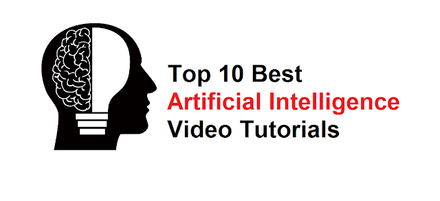 Top 10 Best Artificial Intelligence video tutorials