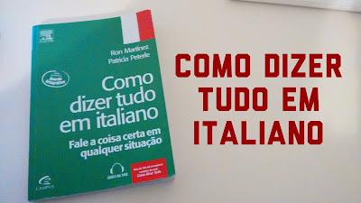 livro para aprender italiano, como dizer tudo em italiano, aulas de  italiano