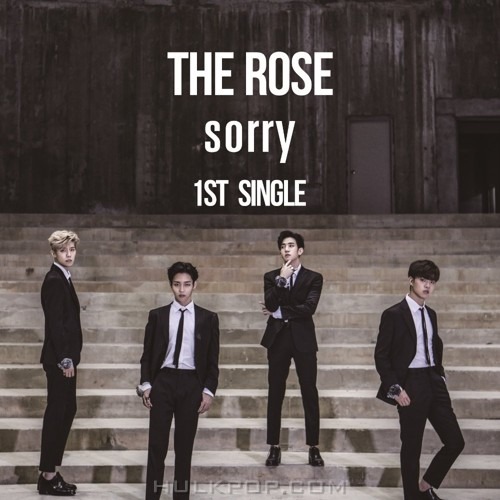 The Rose – The Rose 1st Single `Sorry` (AAC)