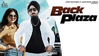 "Presenting Back Plaza lyrics penned & music given by Harnav Brar. Latest punjabi song ""Back Plaza"" is sung by Satnam Jhajj"