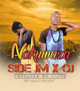 Side Jm Ft. Q Jay - Nakuwaza