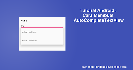 Tutorial Android : Cara Membuat AutoCompleteTextView