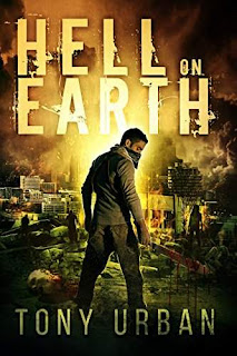Hell on Earth (Life of the Dead Book 1) by Tony Urban