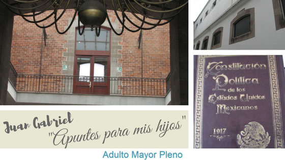 Juan Gabriel, Apuntes para mis hijos, Constitución Mexicana de 1917