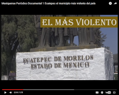 Documental: Ecatepec, el municipio mas violento...