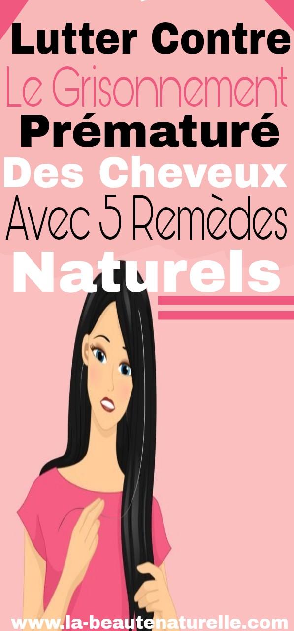 Lutter contre le grisonnement prématuré des cheveux avec 5 remèdes naturels