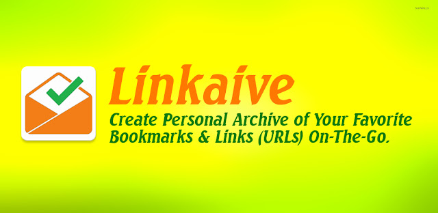 Linkaive, Saving Bookmarks & Links (URLs) Made Easy