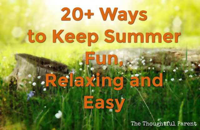 20+ Ways to Keep Summer Fun, Relaxing, and Easy (for Parents and Kids)