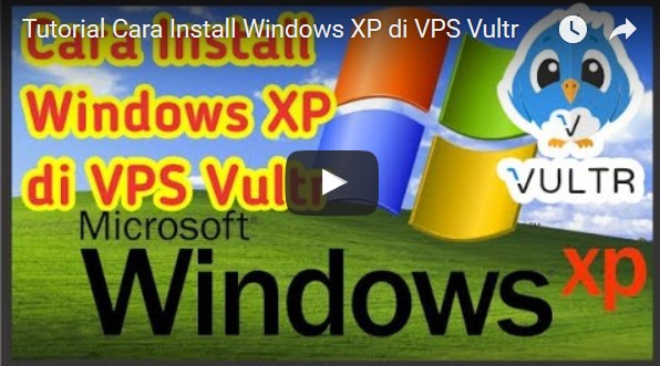 Panduan Install Windows XP di VPS Vultr