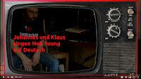 """Johannes & Klaus """"Bewegte Bilder"""" - Neil Young auf Deutsch"""