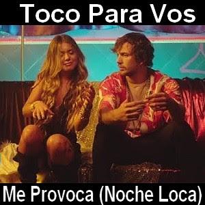 Toco Para Vos - Me Provoca (Noche Loca)