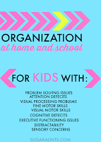Helping kids with sensory processing disorder get organized in school, in the mornings, and after school.