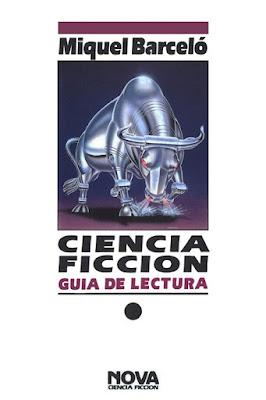 Ciencia ficción guía de lectura, de Miquel Barceló