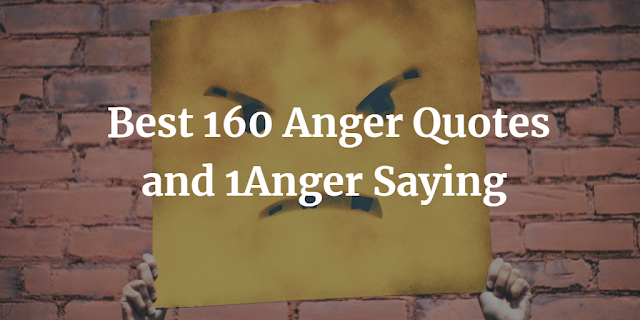 Anger Quotes and Anger Saying