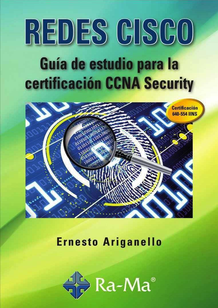 Redes CISCO: Guía de estudio para la certificación CCNA Security – Ernesto Ariganello