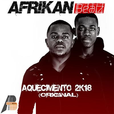 Afrikan Beatz - Aquecimento 2k18 ( Original ) [ DOWNLOAD ]