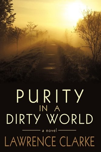 Purity in a Dirty World by Lawrence Clarke