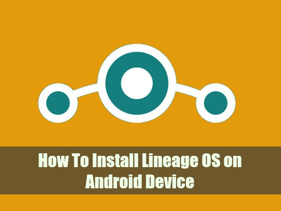 How To Install Lineage OS on Android Device