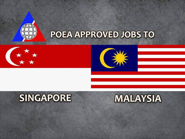 The following are jobs approved by POEA for deployment to Malaysia and Singapore. Job applicants may contact the recruitment agency assigned to inquire for further information or to apply online for the job. We are not affiliated to any of these recruitment agencies.   As per POEA, there should be no placement fee for domestic workers and seafarers. For jobs that are not exempted from placement fee, the placement fee should not exceed the one month equivalent of salary offered for the job. We encourage job applicant to report to POEA any violation of this rule.  Disclaimer: the license information of employment agency on this website might change without notice, please contact the POEA for the updated information.