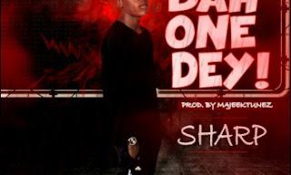 [Music] Sharp - Dan One Dey!