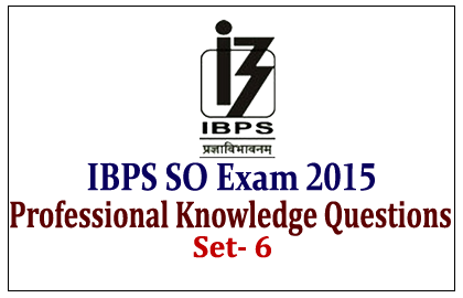 Model Professional Knowledge Questions Upcoming IBPS Specialist Officer Exam 2015