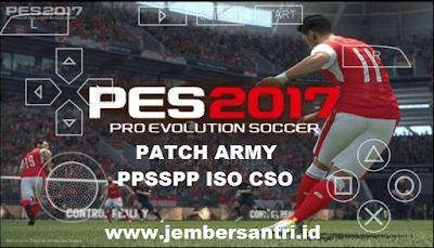 PES 2017 Patch Army PPSSPP ISO CSO High Compress Update Full Transfer Pemain Terbaru Juli 2017