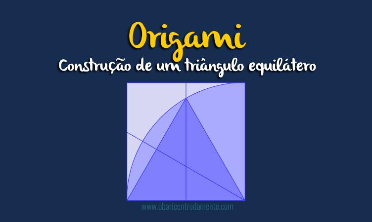 Origami: Construção de um triângulo equilátero