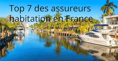 Top 7 des assureurs habitation en France