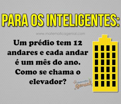 Para os inteligentes: Um prédio tem 12 andares e cada andar é um mês...