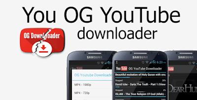 برنامج OG YouTube للأندرويد لتحميل مقاطع اليوتيوب ومشاهدة اليوتيوب في الخلفية بشكل سهل وايضا حفظ مقاطع الفيديو من اليوتيوب