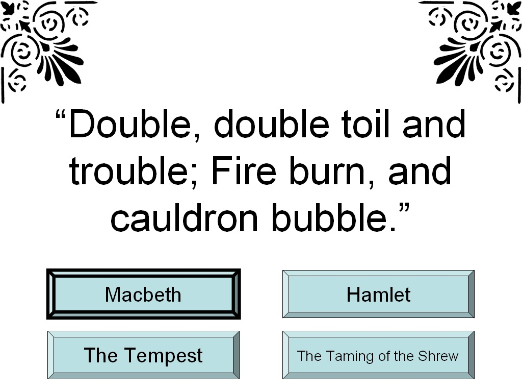 Double The Trouble Quotes: Student Survive 2 Thrive: Famous Shakespeare Quotes Trivia