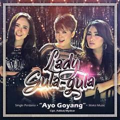 Lagu Lady Gula Gula - Ayo Goyang Mp3