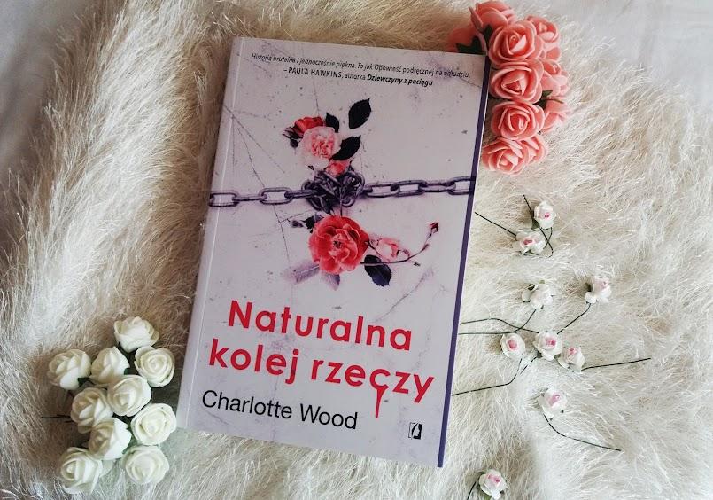 """Kiedy człowiek staje się zwierzęciem: """"Naturalna kolej rzeczy"""" - Charlotte Wood"""