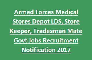 Armed Forces Medical Stores Depot LDS, Store Keeper, Tradesman Mate Govt Jobs Recruitment Notification 2017