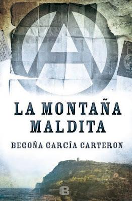 LIBRO - La Montaña Maldita  Begoña García Carteron (Ediciones B - 9 Marzo 2016)  NOVELA HISTORICA  Edición papel & digital ebook kindle  Comprar en Amazon España