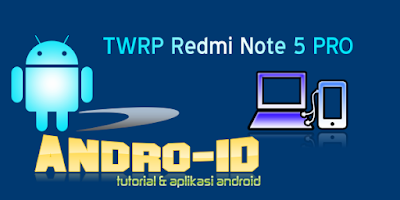 TWRP Recovery Redmi Note 5 Pro