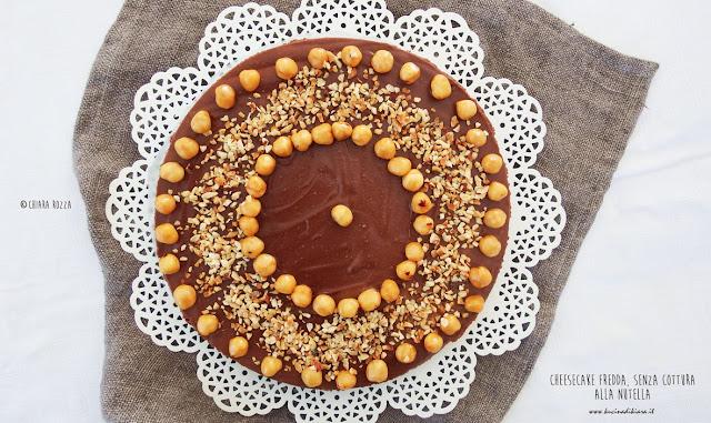 Cheesecake fredda, senza cottura, alla Nutella