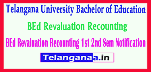 Telangana University BEd Revaluation Recounting 1st Sem 2nd Sem Notification