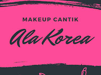 Makeup Cantik Ala Korea