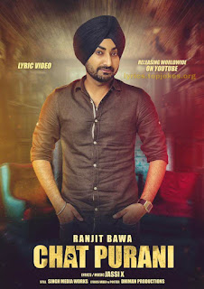 CHAT PURANI LYRICS : This is upcoming song presented by Singh Media Works sung by Ranjit Bawa. Lyrics and music is penned by Jassi X.