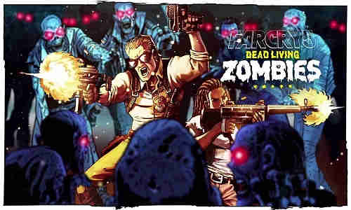 Far Cry 5 Dead Living Zombies Game Free Download