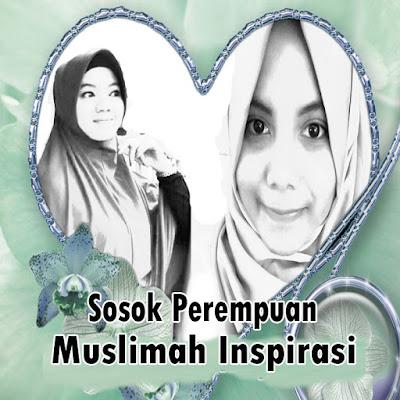 Cerita Islami, Sosok Perempuan Muslimah Inspirasi