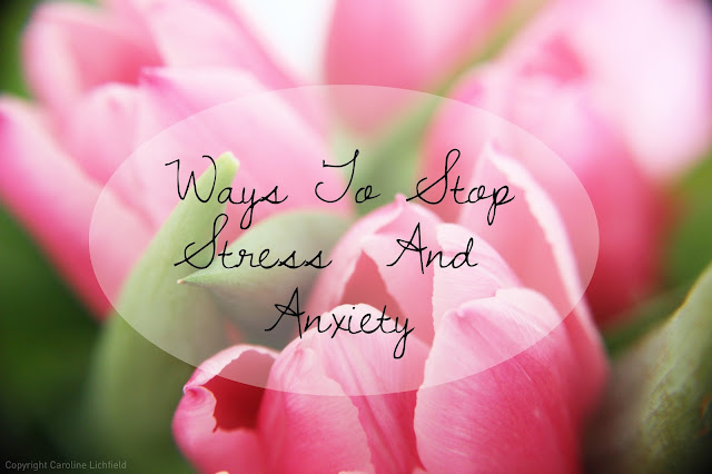 Ways To Help Stop Stress And Anxiety | Tea & Beauty