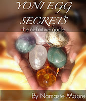 Yoni Egg Secret: The Definite Guide by Namaste Moore