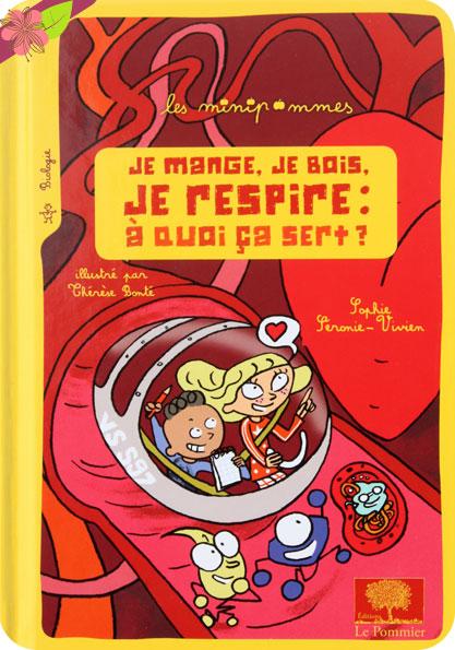 Je mange, je bois, je respire : à quoi ça sert ? de Sophie Séronie-Vivien et Thérèse Bonté - éditions Le Pommier