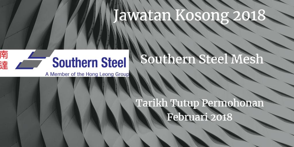 Jawatan Kosong Souhtern Steel Mesh Februari 2018