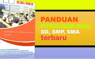 Geveducation: Pedoman Penulisan Soal Terbaru Jenjang SD, SMP, SMA/SMK sederajat
