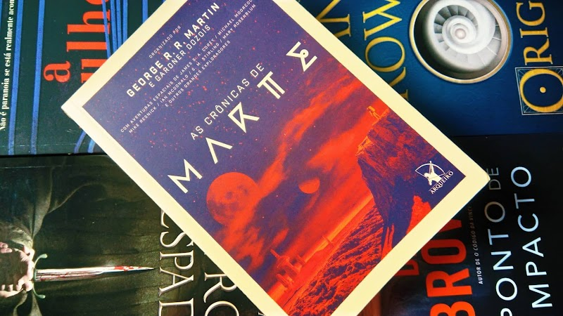 [RESENHA #447] AS CRÔNICAS DE MARTE - GEORGE R.R. MARTIN & GARDNER DOZOIS