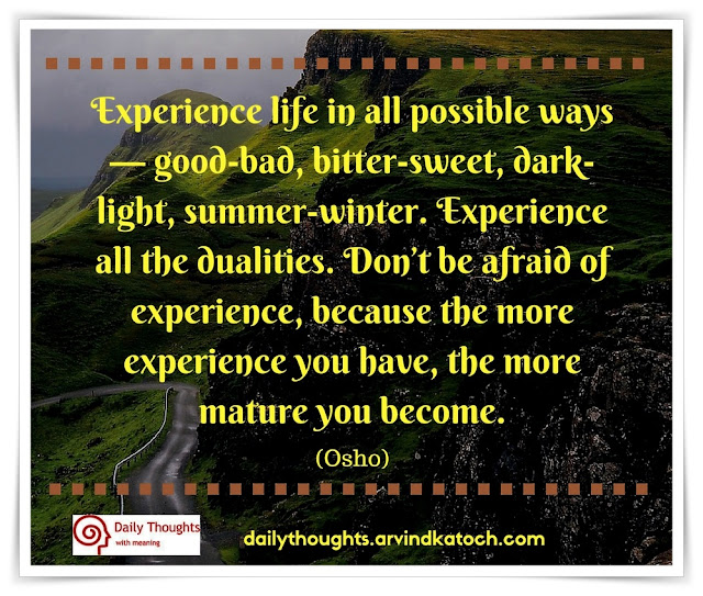 Experience, life, possible, ways, Osho, Quote, Image, Meaning, afraid, mature,
