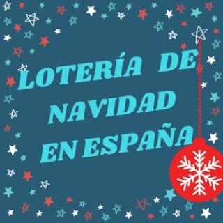 LA LOTERÍA DE NAVIDAD EN ESPAÑA. Algunos datos sobre esta tradición española tan importante.
